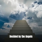 Decided by the Angels von Various Artists
