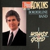 Wings Of Gold de Paul Adkins And The Borderline Band