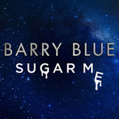 Sugar Me by Barry Blue