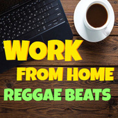 Work From Home Reggae Beats de Various Artists
