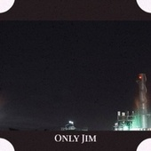 Only Jim by Various Artists