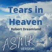 Tears in Heaven (ASMR Version) von Robert DreamLand
