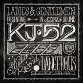 Dangerous by KJ-52