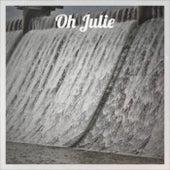 Oh Julie de Various Artists
