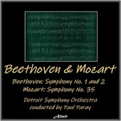Beethoven and Mozart: Beethoven Symphony No. 1 and 2 - Mozart Symphony No. 35 by Detroit Symphony Orchestra