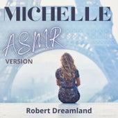 Michelle (ASMR Version) ((ASMR Version)) von Robert DreamLand