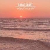 Under the Sun by Great Scott!