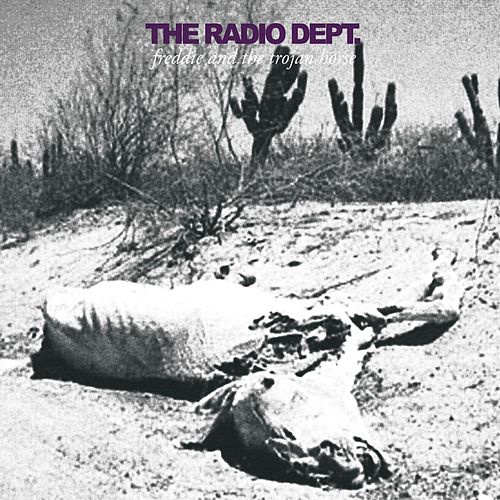Freddie And The Trojan Horse by The Radio Dept.