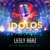 Él Es Mejor Que Tú by Lesly Ogaz