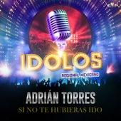 Si No Te Hubieras Ido de Adrián Torres