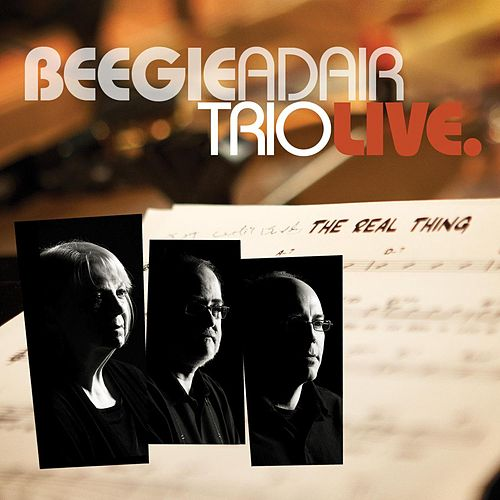The Real Thing: Live by Beegie Adair Trio