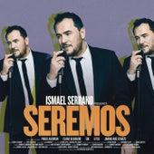Seremos de Ismael Serrano