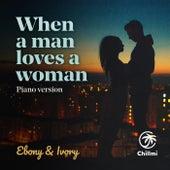 When a man loves a woman (Piano Version) von Ebony