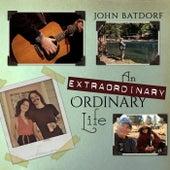 An Extraordinary Ordinary Life by John Batdorf