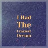 I Had The Craziest Dream de Various Artists