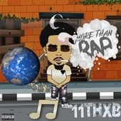 More Than Rap by 11thxB