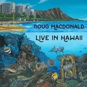 Doug MacDonald: Live in Hawaii von Doug MacDonald