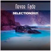 Never Fade Selection 2021 de Various Artists