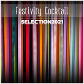 Festivity Cocktail Selection 2021 by Various Artists
