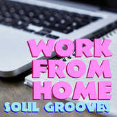 Work From Home Soul Grooves by Various Artists