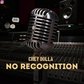 NO RECOGNITON by Chey Dolla