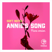 Annies Song (Piano Version) by The Softnotes