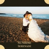 Sunrise Serenade by Various Artists