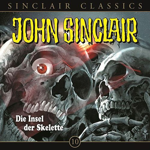 Classics Folge 10: Die Insel der Skelette von John Sinclair