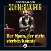 Folge 71: Der Mann, der nicht sterben konnte von John Sinclair