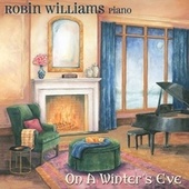 A Piano in the House: On a Winter's Eve by Robin Williams