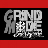 Grind Mode Cypher by Snowgoons