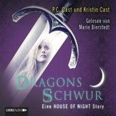 Dragons Schwur - Eine HOUSE OF NIGHT Story von P.C. Cast