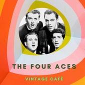 The Four Aces - Vintage Cafè de Four Aces