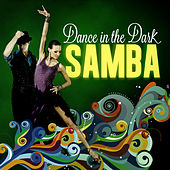 Dance in the Dark - Samba by Various Artists