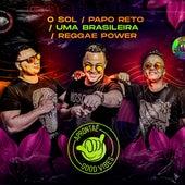 O Sol / Papo Reto / Uma Brasileira / Reggae Power (Ao Vivo) de Aprontaê