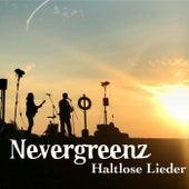 Haltlose Lieder de Nevergreenz