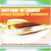 Rhythm 'n' Cruise Speed Garage In Overdrive von Various Artists