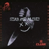 Stab Me Alive by Clank