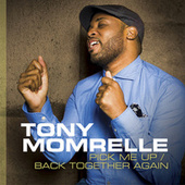 Back Together Again (Remixes) von Tony Momrelle