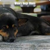 Weary Dogs Blues de Various Artists