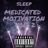 Medicated Motivation, Vol. 2 by Sleep