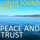 Peace and Trust by Lunar Sound Effect