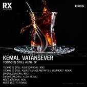 Techno Is Still Alive EP von Kemal Vatansever