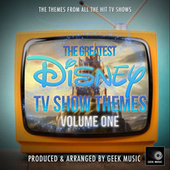 The Greatest Disney TV Show Themes, Vol. 1 by Geek Music