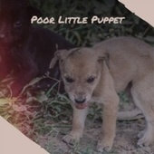 Poor Little Puppet by Various Artists