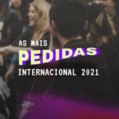 As Mais Pedidas Internacional 2021 de Various Artists