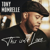 This Isn't Love (Remixes) by Tony Momrelle