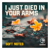 I just died in your arms (Piano Version) de The Softnotes