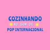 Cozinhando ao Som de Pop Internacional de Various Artists