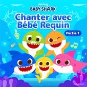Chanter avec Bébé Requin (Partie 1) by Pinkfong